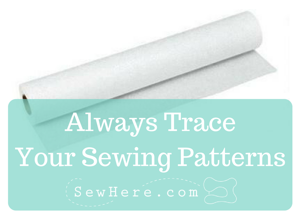 Always Trace Your Sewing Pattern