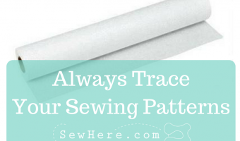 Always Trace Your Sewing Patterns