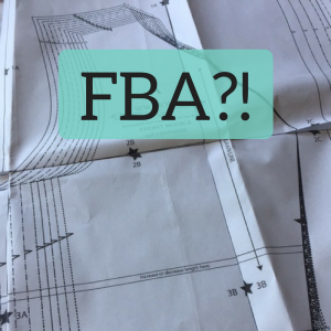 Stop! Before You FBA – Full Bust Adjustment