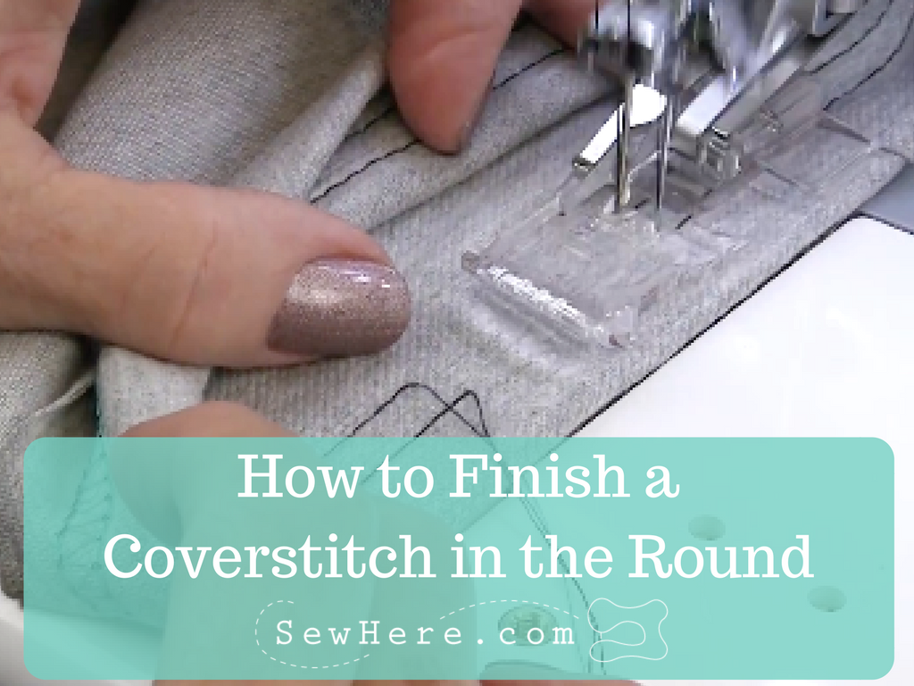 How to Finish a Coverstitchin the Round