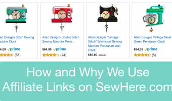 How and Why We Use Affiliate Links on SewHere.com