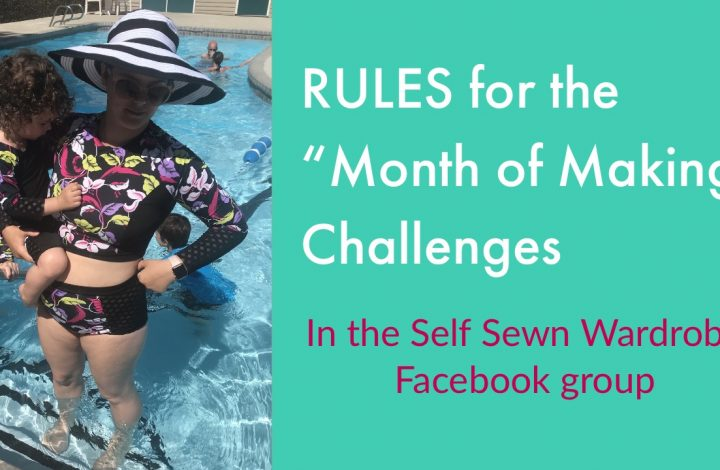 Rules for the Month of Making Challenges in the Self Sewn Wardrobe Facebook Group