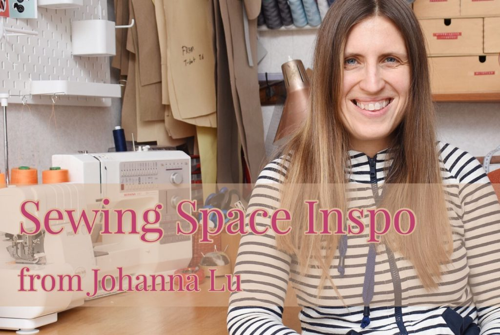 Sewing Space Inspiration from Johanna of The Last Stitch