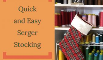 Serger Stocking: Quick and Easy Sewing Project